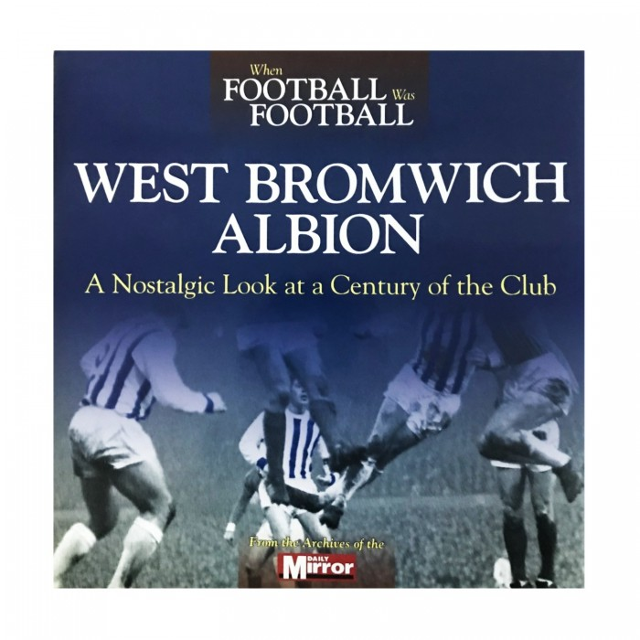 WBA WHEN FOOTBALL WAS FOOTBALL